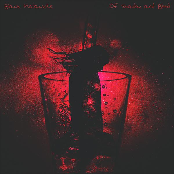 Black Malachite - Of Shadow and Blood 600 x 600.jpg